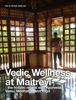 Peter Arklint & Vivi Arklint - Vedic Wellness At Maitreyi - The Holistic Retreat With Ayurveda, Vastu, Meditation and Yoga artwork