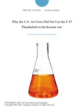 Why The U.S. Air Force Did Not Use The F-47 Thunderbolt In The Korean War.