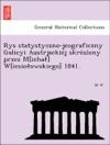 Rys Statystyczno-jeograficzny Galicyi Austrjackiej Skreslony Przez Micha Wiesioowskiego 1841