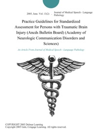 Practice Guidelines For Standardized Assessment For Persons With Traumatic Brain Injury Ancds Bulletin Board Academy Of Neurologic Communication Disorders And Sciences