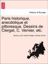 Paris Historique Anecdotique Et Pittoresque Dessins De Clerget C Vernier Etc