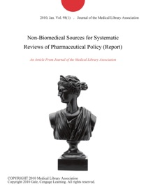 Non Biomedical Sources For Systematic Reviews Of Pharmaceutical Policy Report