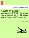 A Word On Injured Innocence Strictures Upon The Administration Of Justice In The Court Of Chancery