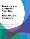 Jeremiah Van Rensselaer Appellant V John Wattss Executors