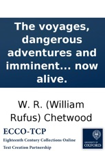 The voyages, dangerous adventures and imminent escapes: of Captain Richard Falconer: containing the laws, customs, and manners of the Indians in America; ... Intermix'd with the voyages and adventures of Thomas Randal, of Cork, pilot; ... Written by hims