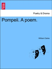 Pompeii. A Poem.