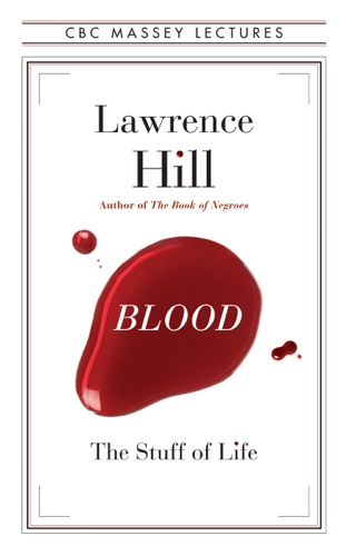 Lawrence Hill - Blood