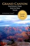 Grand Canyon National Park South Rim Tour Guide EBook
