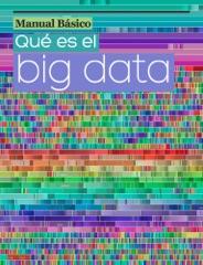 Manual Básico. Qué es el Big Data