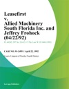 Leasefirst V Allied Machinery South Florida Inc And Jeffrey Frohock