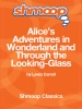 Alice's Adventures in Wonderland and Through the Looking-Glass: Complete Text with Integrated Study Guide from Shmoop