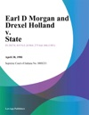 Earl D Morgan And Drexel Holland V State