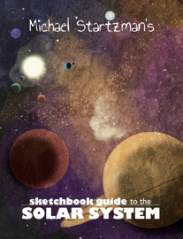 Michael Startzman S Sketchbook Guide To The Solar System
