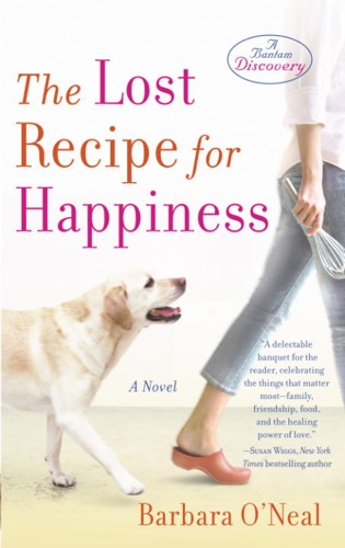 Barbara O'Neal - The Lost Recipe for Happiness