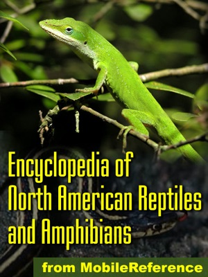 The Illustrated Encyclopedia of North American Reptiles and Amphibians