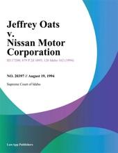 Jeffrey Oats v. Nissan Motor Corporation