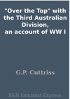Over The Top With The Third Australian Division An Account Of WW I