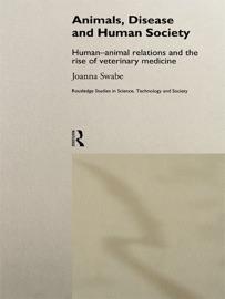 ANIMALS, DISEASE AND HUMAN SOCIETY