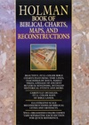 Holman Book Of Biblical Charts Maps And Reconstructions