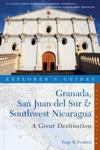 Explorers Guide Granada San Juan Del Sur  Southwest Nicaragua A Great Destination