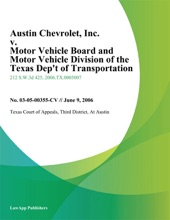 Austin Chevrolet, Inc. v. Motor Vehicle Board and Motor Vehicle Division of the Texas Dept of Transportation