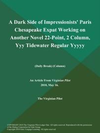 A Dark Side Of Impressionists Paris Chesapeake Expat Working On Another Novel 22 Point 2 Column Yyy Tidewater Regular Yyyyy Daily Break Column