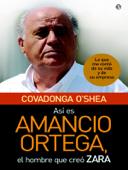 Así es Amancio Ortega, el hombre que creó Zara Book Cover
