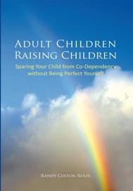 ADULT CHILDREN RAISING CHILDREN