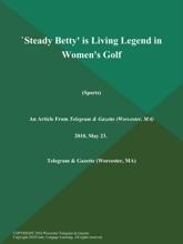 `Steady Betty' Is Living Legend In Women's Golf (Sports)