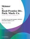 Skinner V Reed-Prentice Div Pack Mach Co