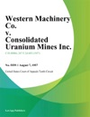 Western Machinery Co V Consolidated Uranium Mines Inc