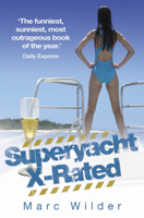 Marc Wilder - Superyacht X-Rated artwork