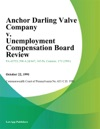 Anchor Darling Valve Company V Unemployment Compensation Board Review