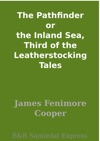 The Pathfinder Or The Inland Sea Third Of The Leatherstocking Tales
