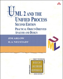 UML 2 and the Unified Process: Practical Object-Oriented Analysis and Design, 2/e - Jim Arlow & Ila Neustadt