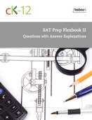 SAT Prep FlexBook II (Questions with Answer Explanations)