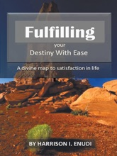 Fulfilling Your Destiny With Ease
