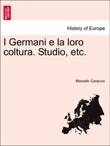 I Germani e la loro coltura. Studio, etc. Book Cover