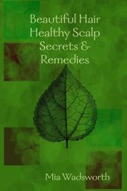 Beautiful Hair Healthy Scalp Secrets Remedies