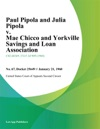 Paul Pipola And Julia Pipola V Mae Chicco And Yorkville Savings And Loan Association