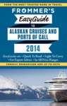 Frommers EasyGuide To Alaskan Cruises And Ports Of Call 2014
