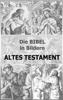 Die BIBEL in Bildern  - Altes Testament - Julius Schnorr von Carolsfeld & Martin Luther