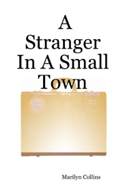 A STRANGER IN A SMALL TOWN