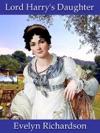 Lord Harrys Daughter A Regency Romance