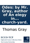 Odes By Mr Gray Author Of An Elegy In A Country Church-yard