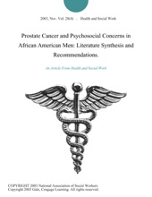 Prostate Cancer And Psychosocial Concerns In African American Men: Literature Synthesis And Recommendations.