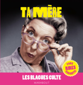 Blagues cultes, Le Best of Ta mère