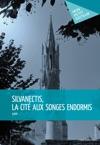 Silvanectis La Cit Aux Songes Endormis