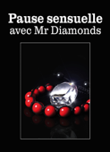 Pause sensuelle avec Mr Diamonds
