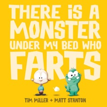 There is a Monster Under My Bed Who Farts (Fart Monster and Fri